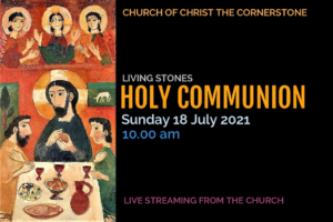 Holy Communion @ Church of Christ the Cornerstone (live streamed)